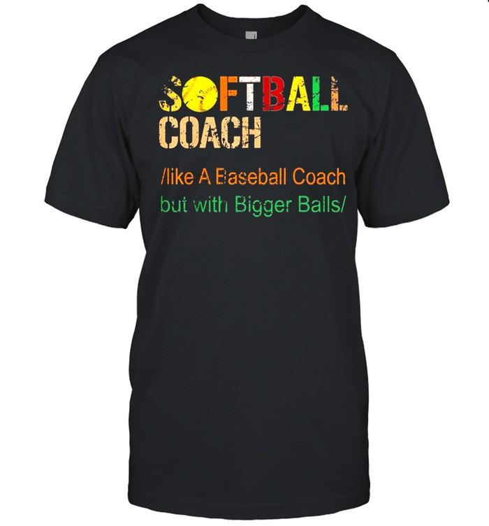 Softball coach like a baseball coach but with bigger balls shirt Classic Men's T-shirt