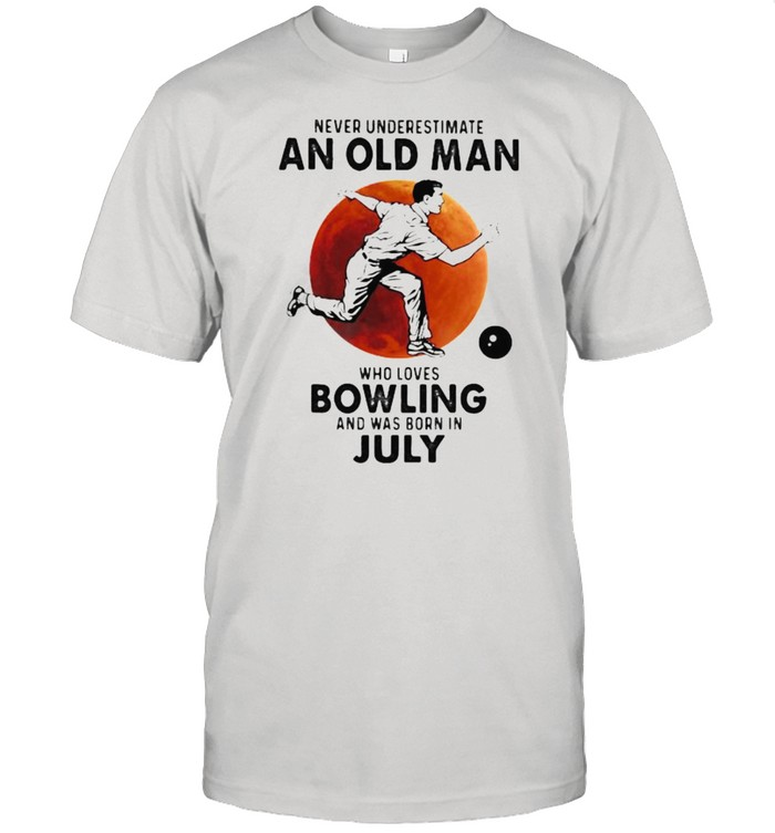 Never Underestimate An Old Man Who Loves Bowling And Was Born In July Blood Moon  Classic Men's T-shirt