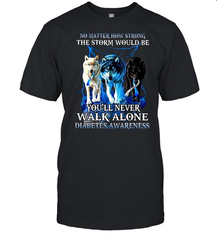 No Matter How Strong The Storm Would Be You'll Never Walk Alone Diabetes Awareness T-shirt Classic Men's T-shirt