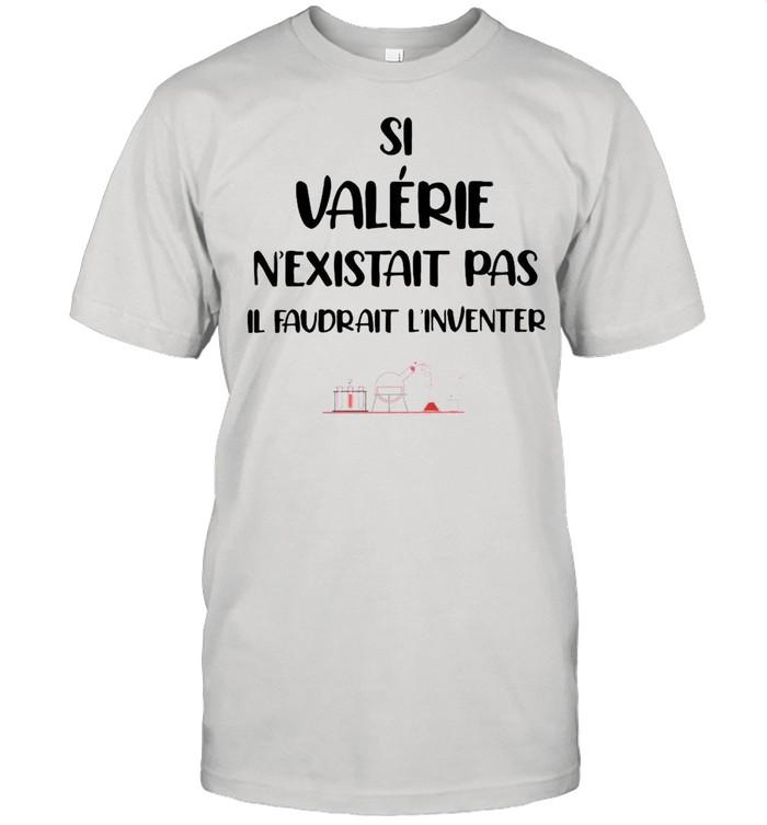 Si valerie n'existait pas il faudrait l'inventer T-shirt Classic Men's T-shirt