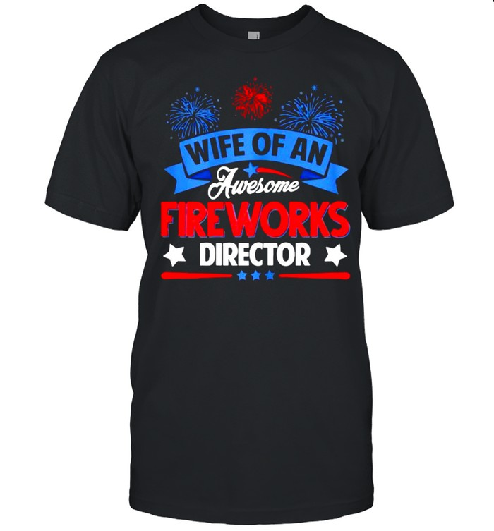 Wife Of An Awesome Fireworks Director Funny 4th Of July T- Classic Men's T-shirt