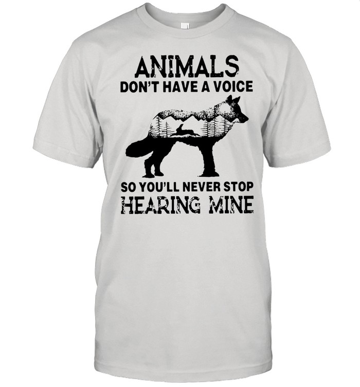 Animals Don't Have A Voice So You'll Never Stop Hearing Mine T-shirt Classic Men's T-shirt
