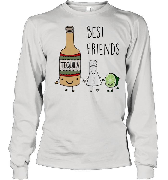 Best Friend Tequila  Long Sleeved T-shirt