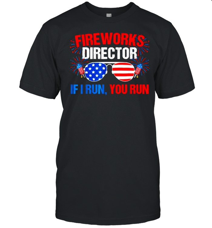 FIREWORKS DIRECTOR I run you run sunglasses 4th of july independence shirt Classic Men's T-shirt