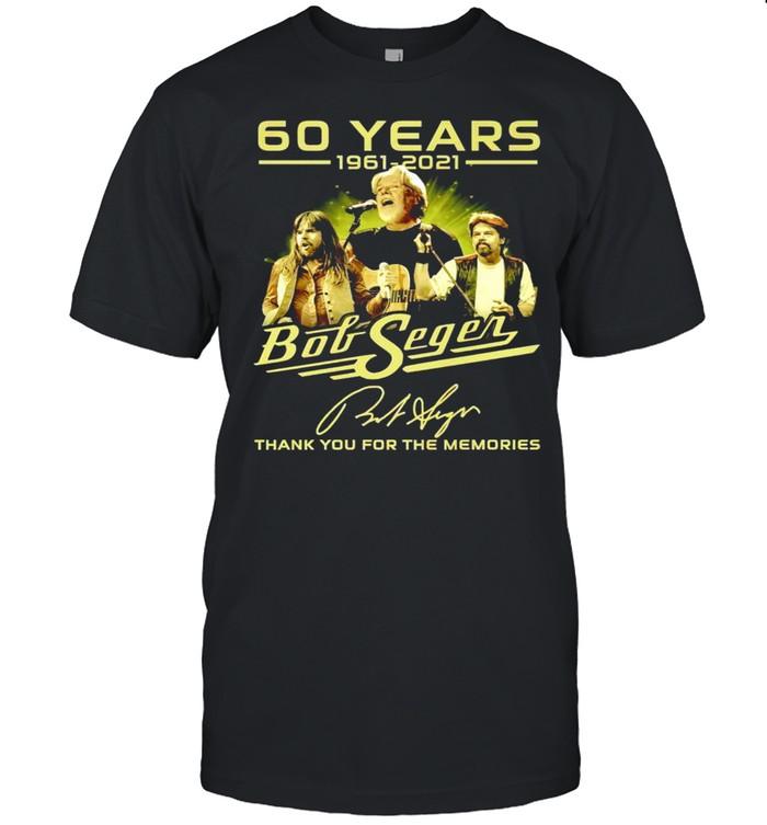 60 years 1961 2021 Bob Seger thank you for the memories shirt Classic Men's T-shirt