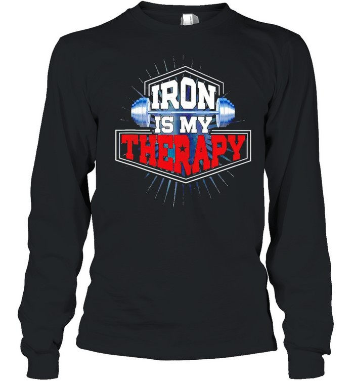 Weightlifting iron is my therapy shirt Long Sleeved T-shirt