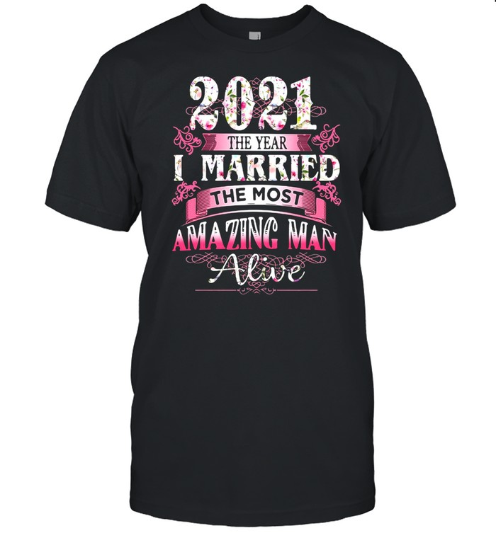 2021 The Year I Married The Most Amazing Man Alive T-shirt Classic Men's T-shirt