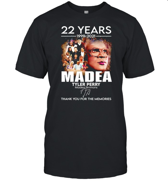 22 years Madea Tyler Perry 1999 2021 thank you for the memories shirt Classic Men's T-shirt