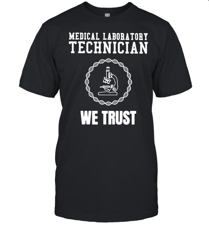 Medical Laboratory Technician We Trust T-shirt Classic Men's T-shirt