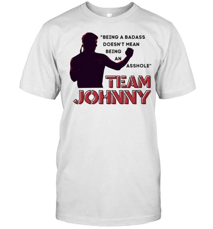 Team Johnny Being A Badass Doesn't Mean Being An Asshole T-shirt Classic Men's T-shirt