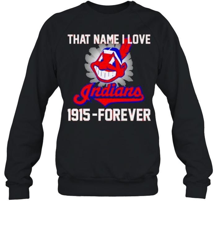 That name i love indians 1915 forever shirt Unisex Sweatshirt