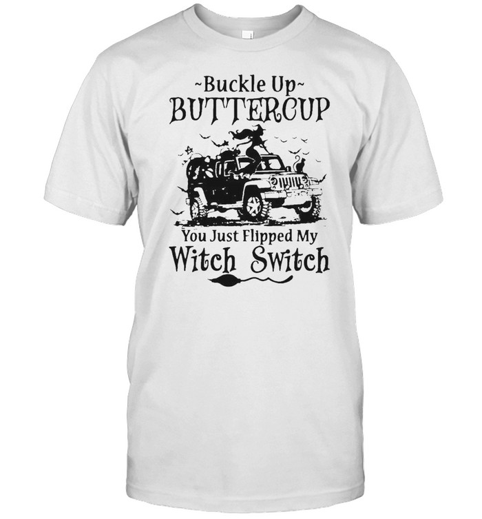 Buckle up buttercup you just flipped my witch switch jeep shirt Classic Men's T-shirt
