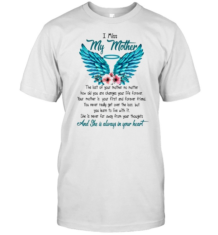 I miss My Mother and she is always in your heart shirt Classic Men's T-shirt