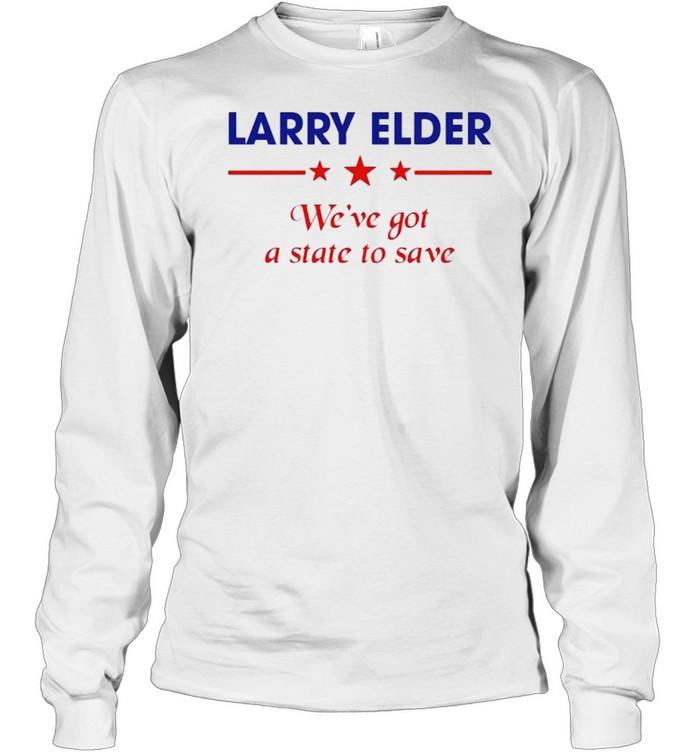 Larry Elder we've got a state to save shirt Long Sleeved T-shirt