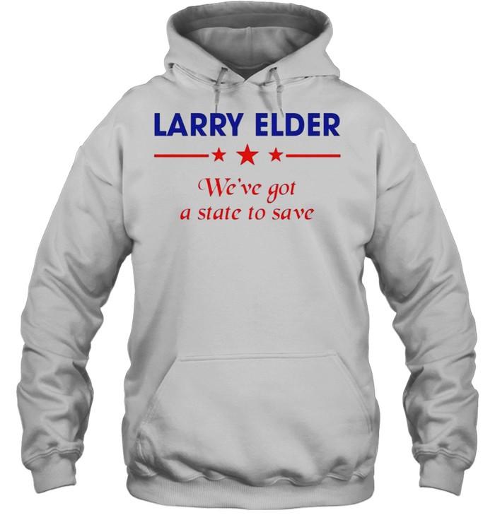 Larry Elder we've got a state to save shirt Unisex Hoodie