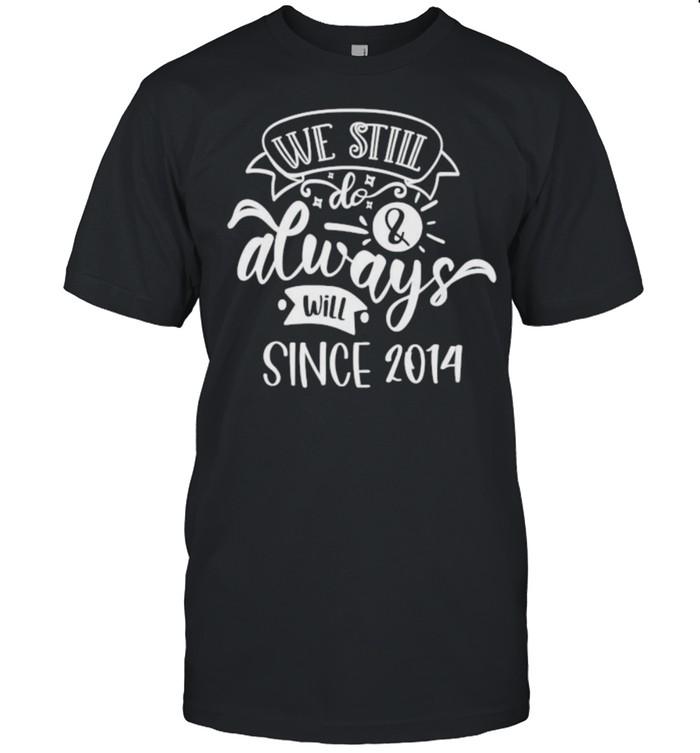 We still do Since 2014 T- Classic Men's T-shirt