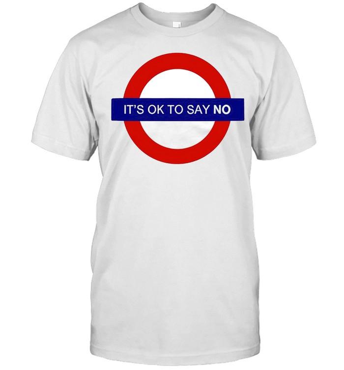 It's ok to say no shirt Classic Men's T-shirt