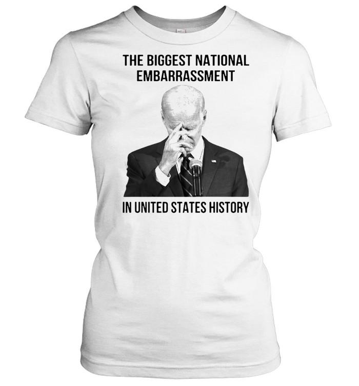 Joe Biden the biggest national embarrassment in United States history shirt Classic Women's T-shirt