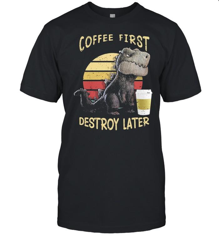Dinosaur T rex Coffee First Destroy Later Vintage Retro shirt Classic Men's T-shirt