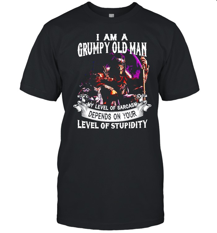 I Am A Grumpy Old Man My Level Of Sarcasm Depends On Your Level Of Stupidity T-shirt Classic Men's T-shirt