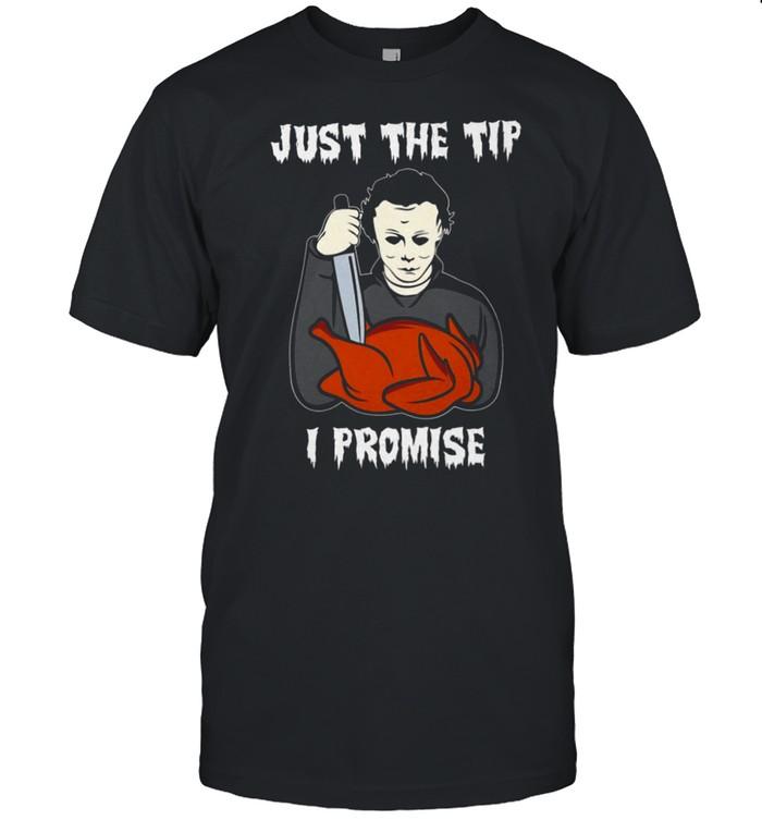 Michael Myers Just the tip i promise shirt Classic Men's T-shirt