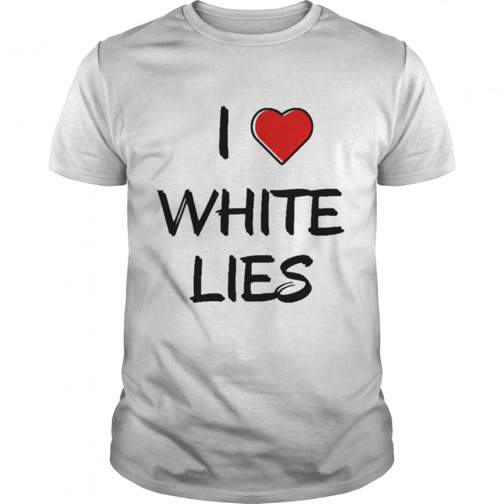 I love white lies shirt Classic Men's T-shirt